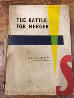 Battle for merger by Lee Kuan Yew