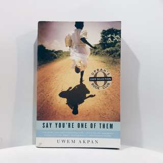Say You're One of Them - Uwem Akpan