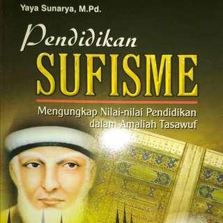 Pendidikan SUFISME Mengungkap Nilai - Nilai Pendidikan dalam Amaliah Tasawuf   Yaya Sunarya, M.Pd.  Pengantar Oleh : Prof. Dr. Ahmad Tafsir, M.A.   ARMICO