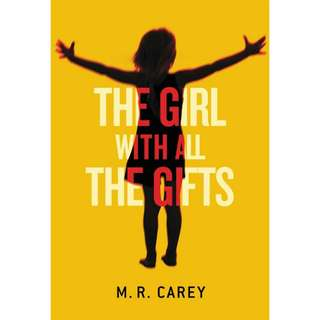 The Girl With All the Gifts (The Girl With All the Gifts #1) by M.R. Carey