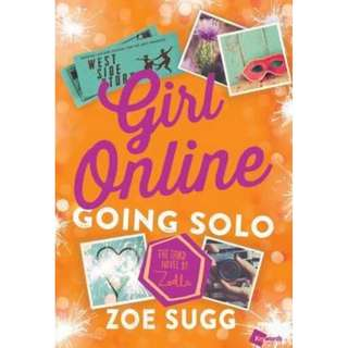 (Brand New)  Girl Online: Going Solo [The Third Novel] by Zoella  By: Zoe Sugg