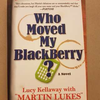 "Who moved my BlackBerry by Lucy Kellaway with ""Martin Lukes"""
