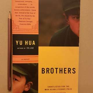 Brothers by Yu Hua translated from Chinese by Eileen Cheng-yin Chow and Carlos Rojas