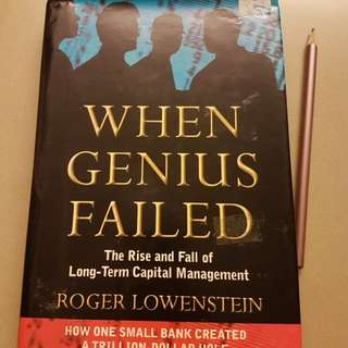 When Genius Failed:  The Rise and Fall of Long Term Capital Management byRoger Lowenstein