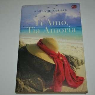 Novel Ti Amo Tia Amoria - Karla M. Nashar
