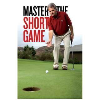 Mastering Golf's Short Game: Discover The Easiest and Quickest Way To Lower Your Golf Scores! eBook