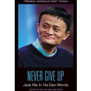 (Brand New) Never Give Up: Jack Ma In His Own Words  By: Suk Lee (Editor), Bob Song (Editor) Paperback