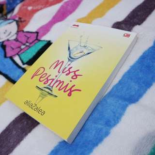 Miss Pesimis by AliaZalea - Novel