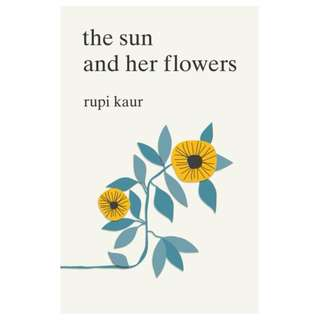 (Brand New) The Sun and Her Flowers  By: Rupi Kaur (Paperback)