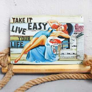 Take it Easy Live Your Life Metal Poster / Sign