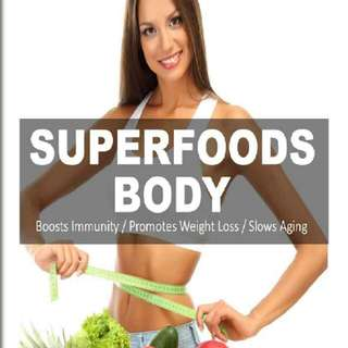 Superfoods Body: Over 75 Quick & Easy Gluten Free Low Cholesterol Whole Foods Recipes full of Antioxidants & Phytochemicals (Natural Weight Loss Transformation Book 130)
