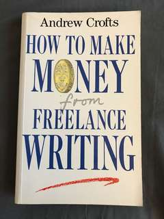 How to Make Money from Freelance Writing by Andrew Crofts