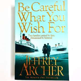 Be Careful What You Wish For By Jeffrey Archer (thriller book)