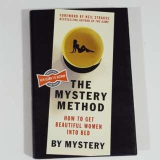 The Mystery Method: How to Get Beautiful Women into Bed by Mystery [Hardcover]