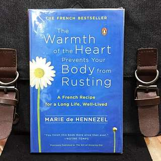 《Bran-New + A Transformative Guide To Growing Older With Confidence, Courage And Even Optimism》Marie De Hennezel - THE WARMTH OF THE HEART PREVENTS YOUR BODY FROM RUSTING : A French Recipe for a Long Life, Well-Lived