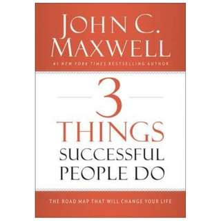 (Brand New) 3 Things Successful People Do : The Road Map That Will Change Your Life  By: John Maxwell -  Hardcover