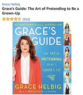Grace Helbig Grace's Guide: The Art of Pretending to Be a Grown-Up