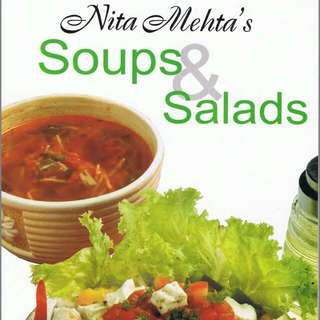 Nita Mehta's Soups And Salads
