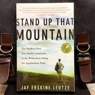 《New Book Condition + True Story On The Battle to Save Belview Mountain Community Appalachian From Illegal Mining》Jay Erskine Leutze - STAND UP THAT MOUNTAIN : The Battle to Save One Small Community in the Wilderness Along the Appalachian Trail