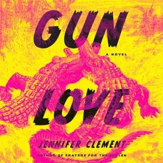 eBook - Gun Love by Jennifer Clement
