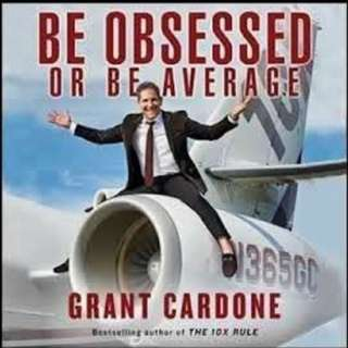 AUDIOBOOK - Be Obsessed or Be Average by Grant Cardone