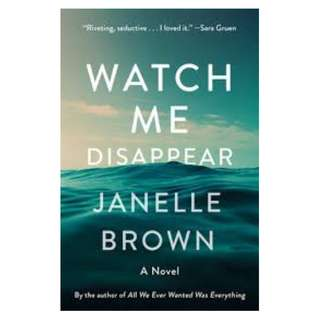 E-book English Novel  - Watch Me Disappear by Janelle Brown