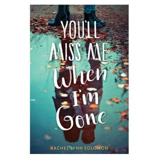 E-book English Novel  -  You'll Miss Me When I'm Gone by Rachel Lynn Solomon