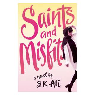 E-book English Novel -  Saints and Misfits - S. K. Ali