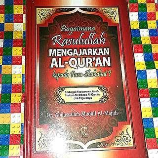 Bagaimana Rasulullah Mengajarkan Al-Qur'an Kepada Para Shahabat?