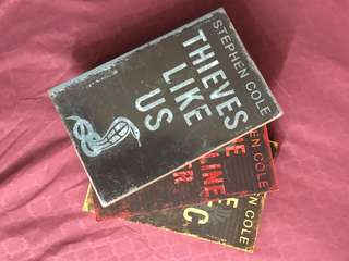 Thieves Like Us Trilogy by Stephen Cole