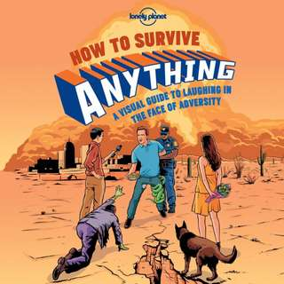 (Brand New) Lonely Planet's How to Survive Anything : A Visual Guide to Laughing in the Face of Adversity  By: Lonely Planet, Rob Dobi (Illustrator) -  Hardcover