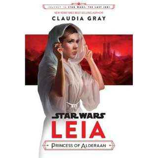 (Brand New) Leia, Princess of Alderaan (Journey to Star Wars : The Last Jedi)   By: Claudia Gray -  Hardcover