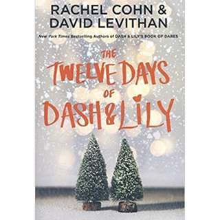 (Brand New) The Twelve Days of Dash & Lily   By: Rachel Cohn