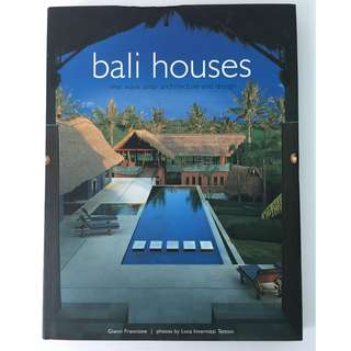 Bali Houses: New Wave Asian Architecture and Design by Gianni Francione (author), Luca Invernizzi Tettoni (photographer)