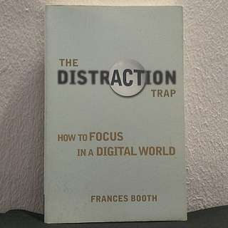 Book: The Distraction Trap - How to Focus in a Digital World