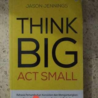 Buku Think Big Act Small by Jason Jennings