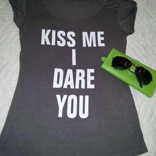 Kiss me I dare you shirt