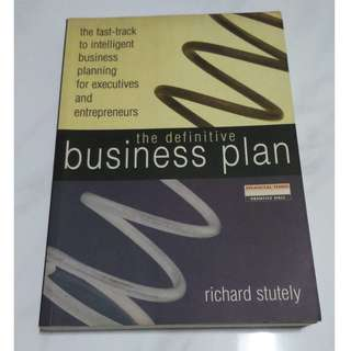 [Educational Book] The Definitive Business Plan: The Fast-Track to Intelligent Business Planning for Executives and Entrepreneurs