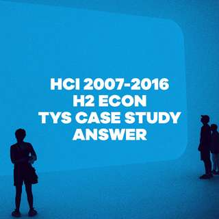HCI H2 ECONS TYS 2007-2016 CASE STUDY ANSWER