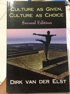Culture as Given, Culture as Choice (2nd edition) by Dirk Van Der Elst