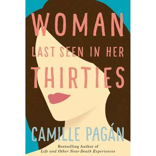 Woman Last Seen in Her Thirties (Camille Pagán)