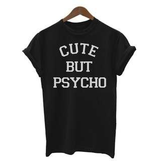 'Cute but Psycho' tshirt