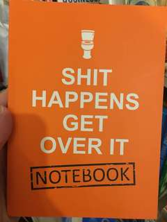 Note book - shit happens