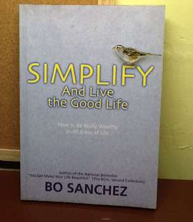 Simplify and Live the Good Life - Bo Sanchez