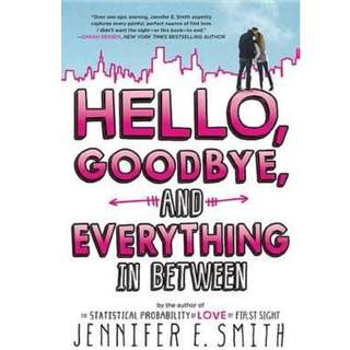 (Brand NEW) Hello, Goodbye, and Everything in Between By: Jennifer E Smith -  Paperback