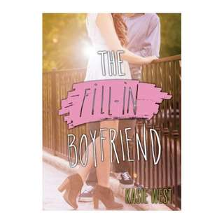 E-book English Novel - The Fill-In Boyfriend  by Kasie West