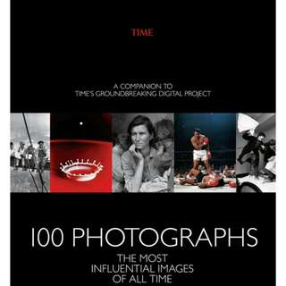 Free ebook - 100 Photographs: The Most Influential Images of All Time by The Editors of Time Magazine