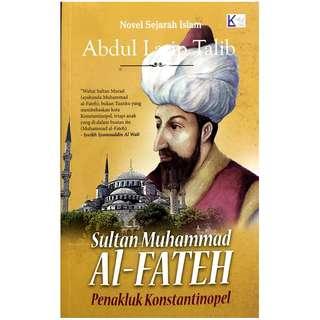Sultan Muhammad al-Fateh - Penakluk Konstantinopel