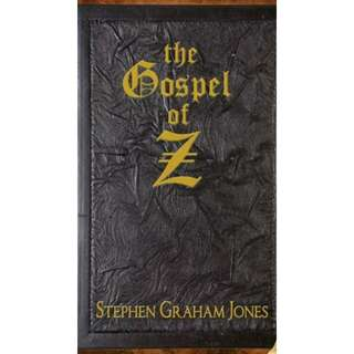 The Gospel of Z by Stephen Graham Jones