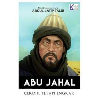 Abu Jahal: Cerdik Tetapi Engkar